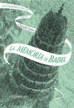 Ho letto: La memoria di Babel. L'Attraversaspecchi. Vol. 3